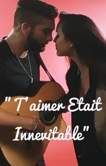 """""""T'aimer était inévitable"""""""