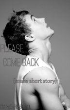 please, come back | muke by weare5soslol