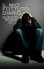 IL MIO FOTTUTO DIARIO. by Lucianfanboy1601