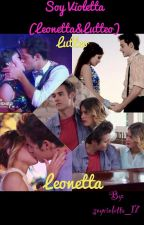 Soy Violetta (Leonetta&Lutteo) by soyvioletta_17