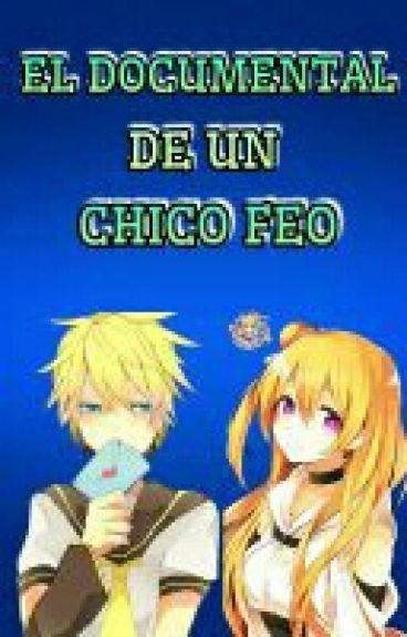 EL DOCUMENTAL DE UN CHICO FEO (LEN Y TU)