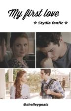 My first love ;; stydia fanfic by shelleygoals