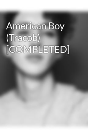 American Boy (Tracob) [COMPLETED] by cxnnxrmellet