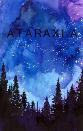 Ataraxia by itsjustclare