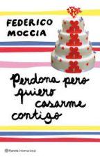 Perdona Pero Quiero Casarme Contigo Federico Moccia by fifyleseal