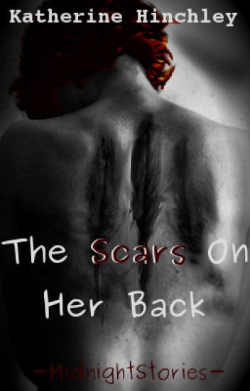 The Scars on Her Back (Prequel to The Numbers on Her Wrist)
