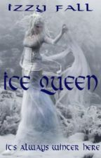 The Ice Queen [Book 1] by WishStarlight