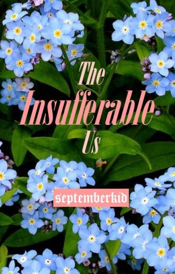 The Insufferable Us