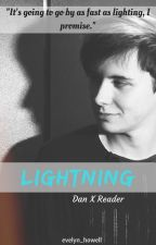 Lightning || Dan X Reader || danisnotonfire by evelyn_howell