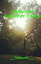Oakwood Summer Camp by ___Tempest___
