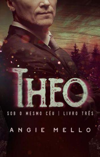 Theo - Série Sob o Mesmo Céu - livro #3 -  (AMOSTRA) - COMPLETO NA AMAZON