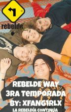 REBELDE WAY 3ra temporada by XFANG1RLX