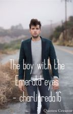 The boy with the Emerald eyes ~ Janiel fanfiction  by CharliPreda16