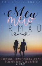 Meu Meio Irmão  by LahChristina13