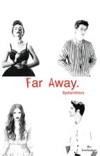 Far Away.  Stydia/Others by lowlisalow