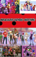 Miraculous LadyBug-Watching by Ondina4225