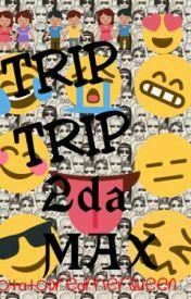 TRIP 2x 2Da MAX by PotatoDreamerQueen