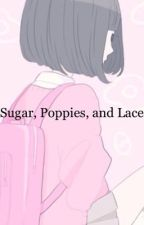 Sugar, Poppies, and Lace {Shu x Sister!Reader} by Faded_Sadness
