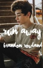 Run Away; Brandon Rowland by huntersjawline