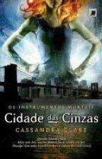 Os Instrumentos Mortais - Cidade das Cinzas by MilenaBordon