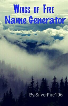 Wings of Fire: Name Generator [[COMPLETED]] - First Part