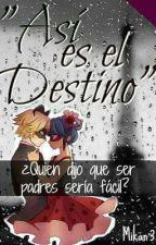 Así es el Destino - Miraculous by Mikan_Yt