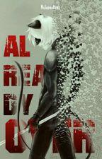 Already Over (Chat Noir/ Adrien Y Tú) Book #2 by MelanieNoir