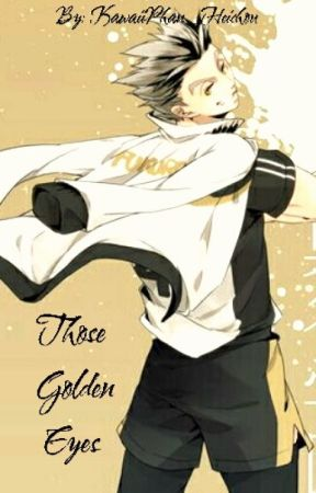 Those Golden Eyes {{ Bokuto X Reader AU}} by FantasticlyBi