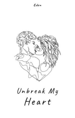 Unbreak My Heart | ✓ by edenle