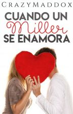 Cuando un Miller se enamora #3 by CrazyMaddox