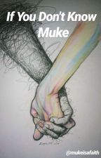 If You Don't Know | Muke by mukeisafaith