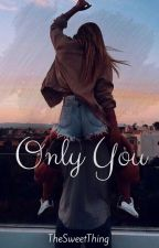 Only You by thesweetthing