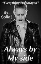 Always by my side (JOKER Y TÚ) (Joker Awards) by sofiEVR