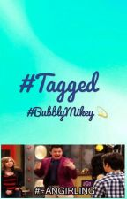 #Tagged  by BubblyMikey24