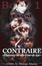 CONTRAIRE // Playing With Fire & Ice [FLAMME] by Maknae_Maniac