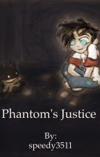 Phantom's Justice by speedy3511