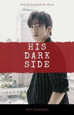 His Dark Side by KikyRizkiIndriyani