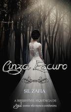 Cinza Escuro (LIVRO 2) by Silmarazafia