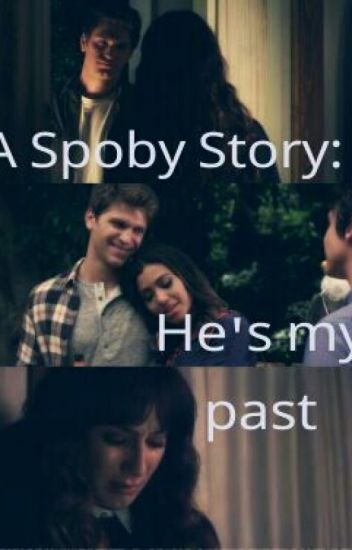 A Spoby Story: He's My Past