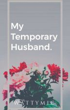 My Temporary Husband by wattymic