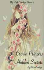 Crown Princess Hidden Secrets by CattleyaAtsuko