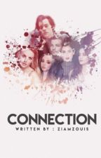 Connection {Larry, Jerrie, Camren, Ziam}  Book 1 by ziamzouis