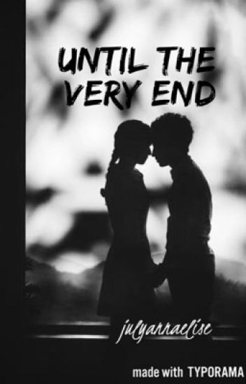Until the Very End (Continues)