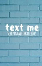 text me {ryden} by SleepingWithKilljoys