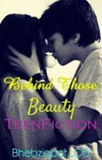 Behind those Beauty by bhebziepot_06
