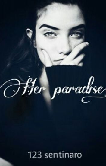 Her paradise.