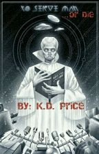 To Serve Man...or Die [Twilight Zone Fan Fic]  by KDPriceless