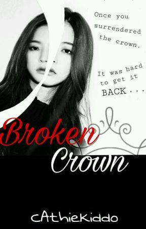BROKEN CROWN ( taglish ) by CAthieKiddo