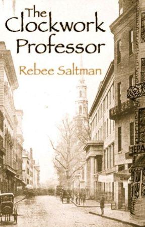 The Clockwork Professor: Book 1: The Wrong Job. by RebeeSaltman