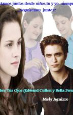 Abre Tus Ojos (Edward Cullen Y Bella Swan) by Mely__aguirre